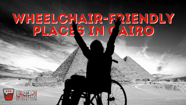 Wheelchair-Friendly Places in Cairo