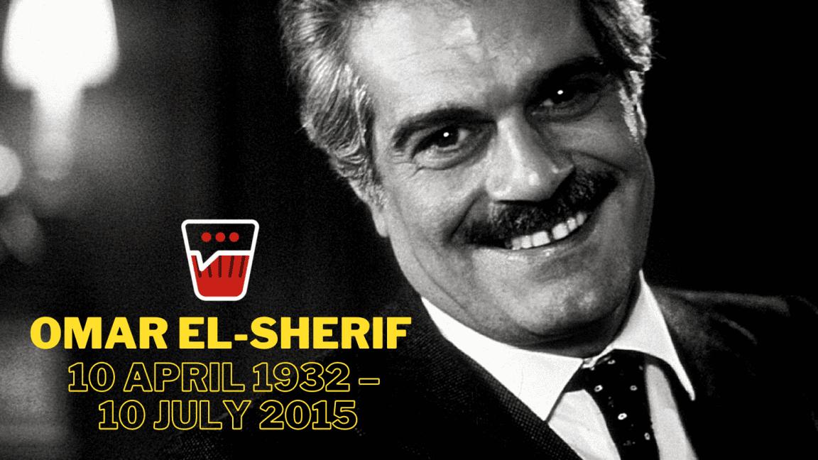 Remembering Omar El Sherif