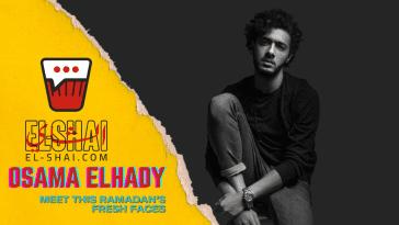 Osama Elhady from Le3bet Newton: Meet this Ramadan's Fresh Faces